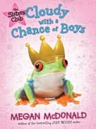 The Sisters Club: Cloudy with a Chance of Boys ebook by Megan McDonald