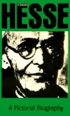 Hermann Hesse - A Pictorial Biography ebook by Hermann Hesse
