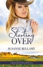 Starting Over (A Mindalby Outback Romance, #2) ebook by Susanne Bellamy