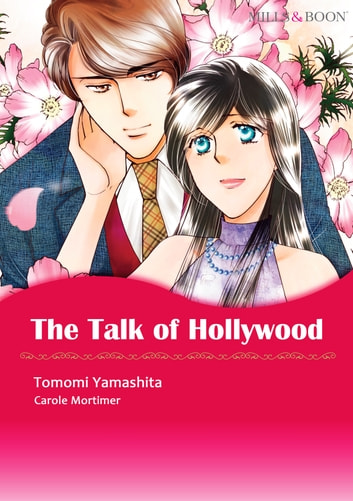 The Talk of Hollywood (Mills & Boon Comics) - Mills & Boon Comics ebook by Carole Mortimer