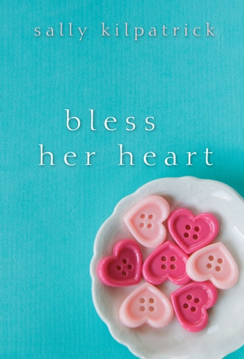 Bless Her Heart ebook by Sally Kilpatrick