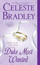 Duke Most Wanted - The Heiress Brides ebook by Celeste Bradley