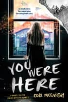 You Were Here ebook by Cori McCarthy