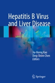 Hepatitis B Virus and Liver Disease ebook by Jia-Horng Kao, Ding-Shinn Chen