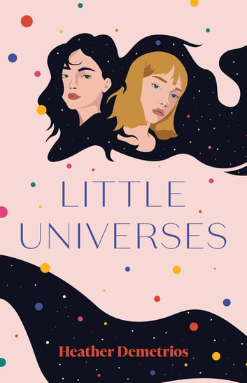 Little Universes ebook by Heather Demetrios