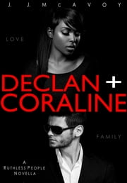 Declan + Coraline ebook by J.J. McAvoy