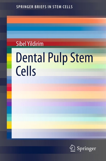 Dental Pulp Stem Cells ebook by Sibel Yildirim