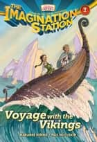 Voyage with the Vikings ebook by Paul McCusker, Marianne Hering