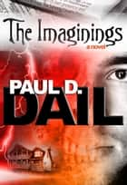 The Imaginings ebook by Paul D. Dail