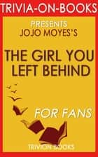 The Girl You Left Behind by Jojo Moyes (Trivia-on-Books) ebook by Trivion Books