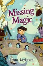 Missing Magic ebook by EMMA LAYBOURN