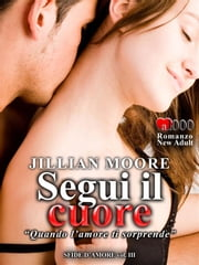 Segui il cuore ebook by Jillian Moore