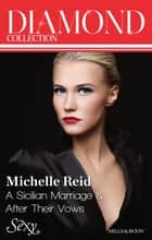 Michelle Reid Diamond Collection 201308/A Sicilian Marriage/After Their Vows 電子書 by Michelle Reid