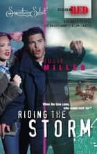 Riding the Storm (Mills & Boon M&B) (Code Red, Book 12) ebook by Julie Miller
