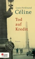 Tod auf Kredit ebook by Louis-Ferdinand Céline, Werner Bökenkamp
