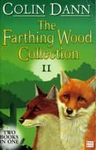The Farthing Wood Collection 2 ebook by Colin Dann