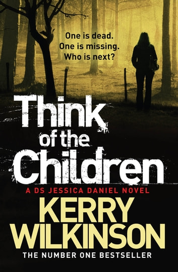 Think of the Children eBook by Kerry Wilkinson