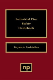 Industrial Fire Safety Guidebook ebook by Davletshina, Tatyana