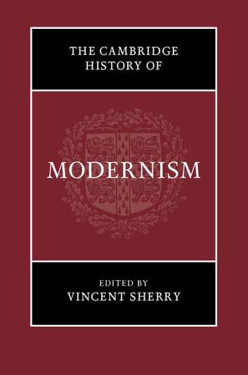 The Cambridge History of Modernism ebook by