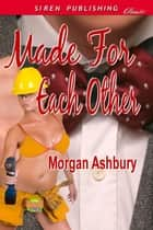 Made For Each Other ebook by Morgan Ashbury