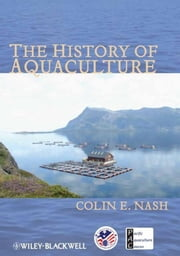 The History of Aquaculture ebook by Colin Nash