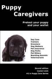 Puppy's Caregivers: How To Pick Them ebook by Louise Louis