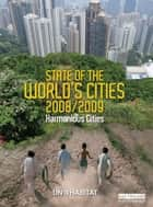 State of the World's Cities 2008/9 - Harmonious Cities ebook by Un-Habitat
