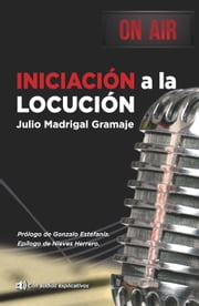 Iniciación a la Locución ebook by Julio Madrigal Gramaje