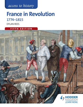 Access to History: France in Revolution 1774-1815 Fifth Edition ebook by Dylan Rees,Duncan Townson
