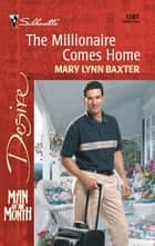 The Millionaire Comes Home ebook by Mary Lynn Baxter
