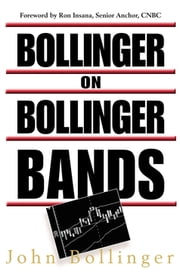 Bollinger on Bollinger Bands ebook by John Bollinger