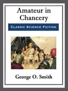Amateur in Chancery ebook by George O. Smith