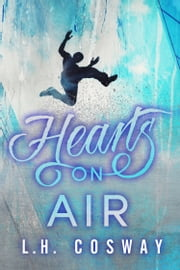 Hearts on Air ebook by L.H. Cosway