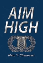 Aim High ebook by Marc Y. Chenevert
