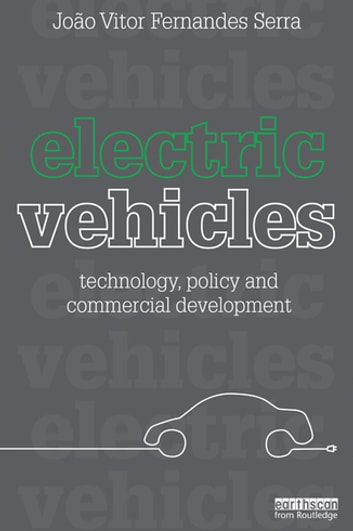 Electric Vehicles - Technology, Policy and Commercial Development eBook by Joao Vitor Fernandes Serra
