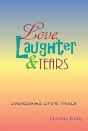 Love, Laughter & Tears ebook by Debbie Eddy