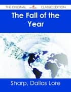 The Fall of the Year - The Original Classic Edition ebook by Dallas Lore Sharp