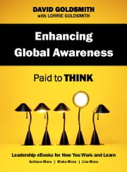 Enhancing Global Awareness - Paid to Think ebook by David Goldsmith