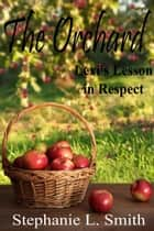 The Orchard: Lexi's Lesson in Respect - The Orchard, #2 ebook by Stephanie L. Smith