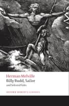 Billy Budd, Sailor and Selected Tales ebook by Herman Melville, Robert Milder