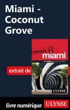 Miami - Coconut Grove ebook by Alain Legault