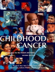Childhood Cancer: Information for the Patient and Family ebook by Barr, Ronald D.