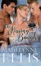 The Kissing Bough - Forbidden Loves, #1 ebook by Madelynne Ellis