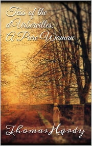 Tess of the d'Urbervilles: A Pure Woman ebook by Thomas Hardy,Thomas Hardy