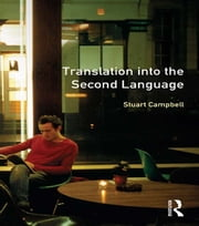Translation into the Second Language ebook by Stuart Campbell