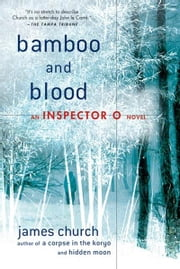 Bamboo and Blood - An Inspector O Novel ebook by James Church