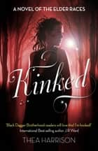 Kinked - Number 6 in series ebook by Thea Harrison