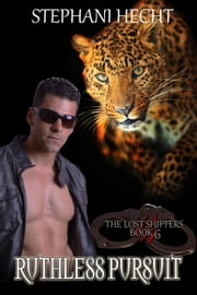 A Ruthless Pursuit (Lost Shifter Book 6) ebook by Stephani Hecht
