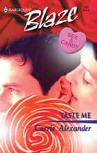 Taste Me ebook by Carrie Alexander