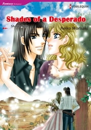 Shades of A Desperado (Harlequin Comics) - Harlequin Comics ebook by Sharon Sala,Reiko Morisaki